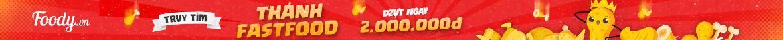 Truy tìm THÁNH FASTFOOD ẵm ngay 2.000.000 TIỀN MẶT