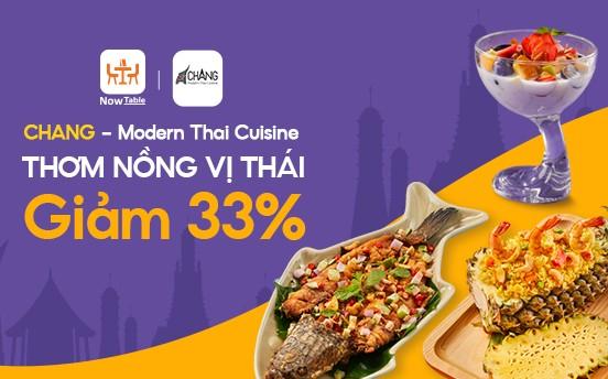 GIẢM 33% - CHANG - MODERN THAI CUISINE