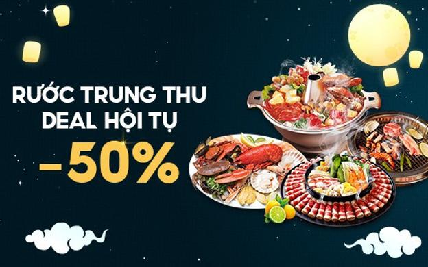 RƯỚC TRUNG THU - DEAL HỘI TỤ -50%