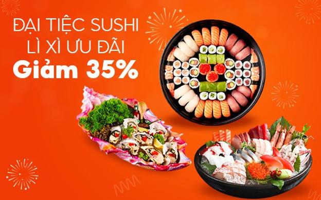 ĐẠI TIỆC SUSHI - ƯU ĐÃI 35%