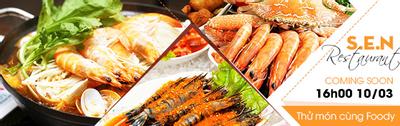 Thử món cùng Foody tại S.E.N Restaurant - Hải Sản & Lẩu