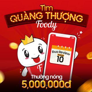 """Đăng quang ngôi vị """"QUÀNG THƯỢNG FOODY THÁNG 10"""" nhận ngay 5.000.000 TIỀN MẶT"""