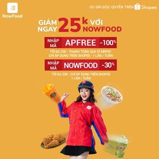 Ưu đãi cực hot GIẢM NGAY 25k khi đặt NowFood trên Shopee