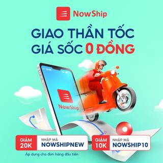 NowShip giao thần tốc - Giá sốc 0Đ