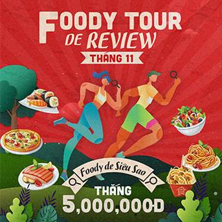 "Tham gia ""FOODY TOUR DE REVIEW – FINDING KING REVIEWER"" cưa ngay 5 TRIỆU TIỀN MẶT"