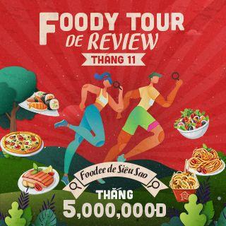 "Tham gia ""FOODY TOUR DE REVIEW – FINDING FOODEE DE SIÊU SAO"" cưa ngay 5 TRIỆU TIỀN MẶT"