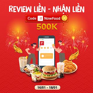 Review liền nhận liền CODE NOWFOOD 500K khi tham gia review trên Foody