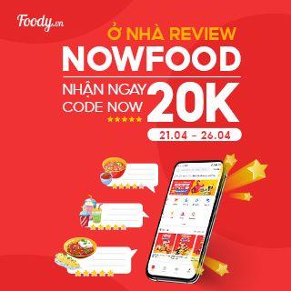 Ở Nhà Review NowFood Nhận Ngay Code Now 20K