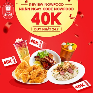 Mừng Now 4 Tuổi - Review NowFood Nhận Ngay Code NowFood 40K