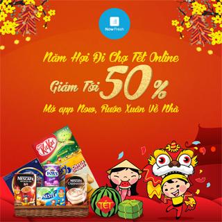 Chợ Tết Online Now Fresh Tưng Bừng Ưu Đãi Mừng Xuân Kỉ Hợi