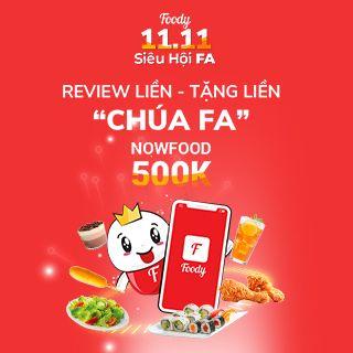 "11.11 SIÊU HỘI FA - Review Liền - Tặng Liền ""CHÚA FA"" code NowFood 500k"