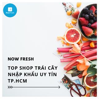 Top Shop Trái Cây Nhập Khẩu Uy Tín Giao Tận Nơi TP.HCM