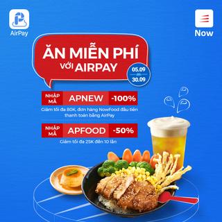 Thanh toán AirPay nhận ngay ưu đãi khi đặt món trên Now