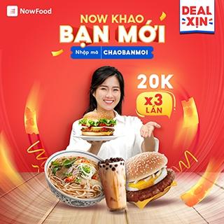 LẦN ĐẦU ĐẶT NOW - NOW KHAO BẠN MỚI 20K